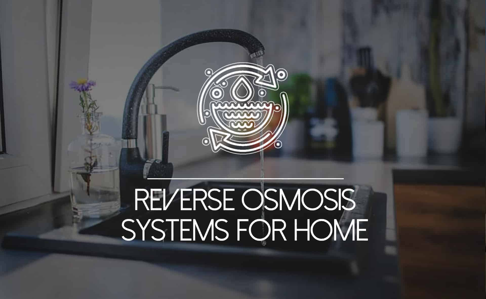 """Featured image for """"13 of the Best Reverse Osmosis Systems for Home Use in 2021"""""""